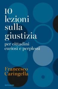 10-lezioni-sulla-giustizia-per-cittadini-curiosi-e-perplessi-francesco-caringella-195x300